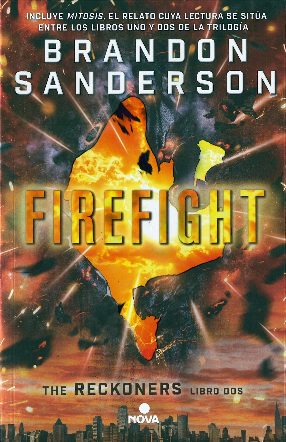 Firefight (Trilogía de los Reckoners 2) (Nova) Tapa blanda – 7 ene 2016 Brandon Sanderson 846665836X Science Fiction - General FICTION / Dystopian