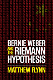 Bernie Weber and the Riemann Hypothesis (Bernie Weber Series Book 2)