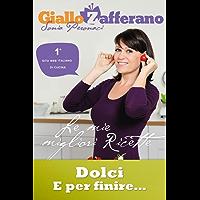 """GialloZafferano - Dolci: tratto da """"Le mie migliori ricette"""" (GialloZafferano. Le mie migliori ricette Vol. 4)"""