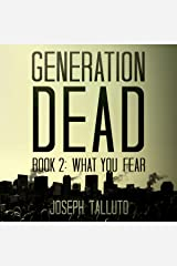 Generation Dead Book 2: What You Fear (Volume 1) Audible Audiobook