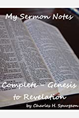 My Sermon Notes: Complete - Genesis to Revelation Kindle Edition