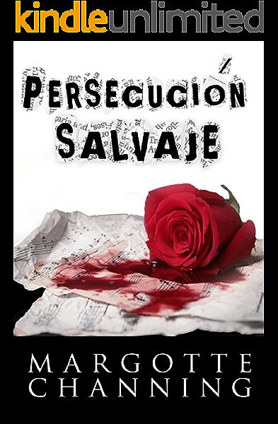 PERSECUCIÓN SALVAJE: Amor, Romance y Suspense eBook: Channing ...