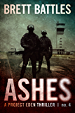 Ashes (A Project Eden Thriller Book 4) (English Edition)