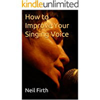 How to Improve Your Singing Voice: Complete Step-by-Step Singing System book cover