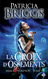 La Croix d'ossements: Mercy Thompson, T4