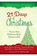 21 Days of Christmas: Stories that Celebrate God's Gift (A Fiction Lover's Devotional) Kindle Edition