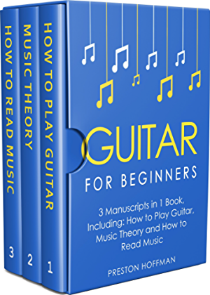 Guitar for Beginners: Bundle - The Only 3 Books You Need to Learn Guitar Lessons for Beginners; Guitar Theory and Guitar Sheet Music Today (Music Best Seller Book 7)