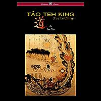 THE TÂO TEH KING (TAO TE CHING - Wisehouse Classics Edition) (English Edition)