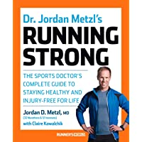 Dr. Jordan Metzl's Running Strong: The Sports Doctor's Complete Guide to Staying Healthy and Injury-Free for Life (Runners World)