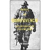 Manual de Sobrevivencia - Traduzido: Editado para uso de civis e militares (Portuguese Edition)