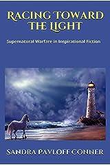 RACING TOWARD THE LIGHT: Spiritual Warfare in Inspirational Fiction Kindle Edition