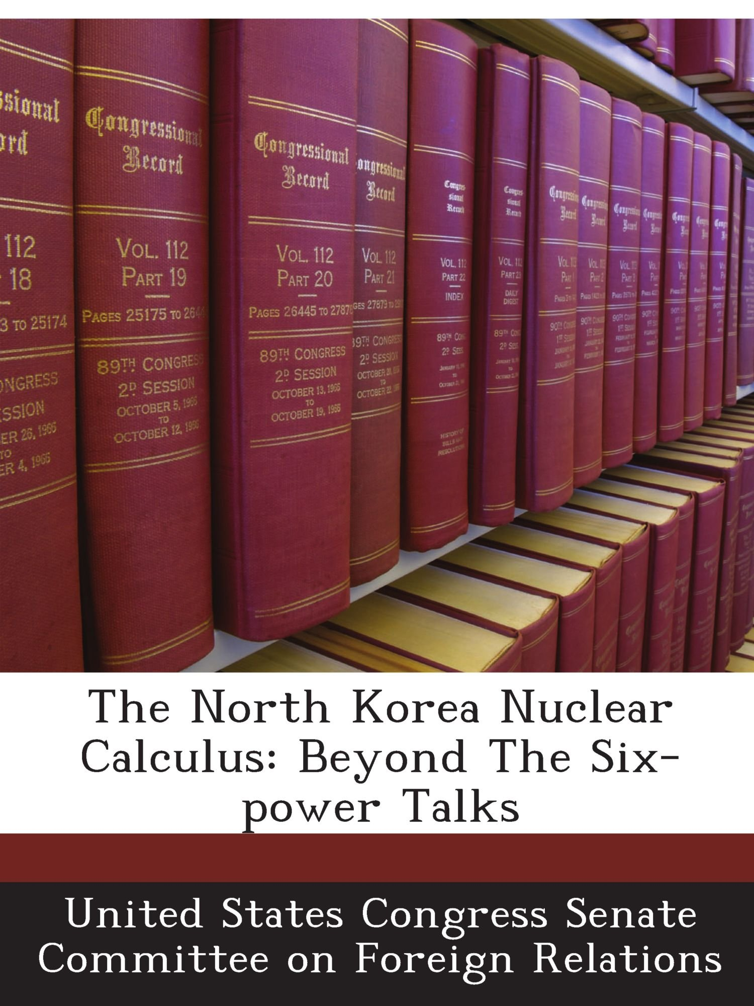 The North Korea Nuclear Calculus: Beyond The Six-power Talks ebook