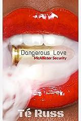 Dangerous Love (McAllister Security Book 2) Kindle Edition