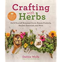 Crafting with Herbs: Do-It-Yourself Botanical Decor, Beauty Products, Kitchen Essentials, and More