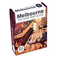 Melbourne DRINKS WINE - The Great Wine Bar Guide