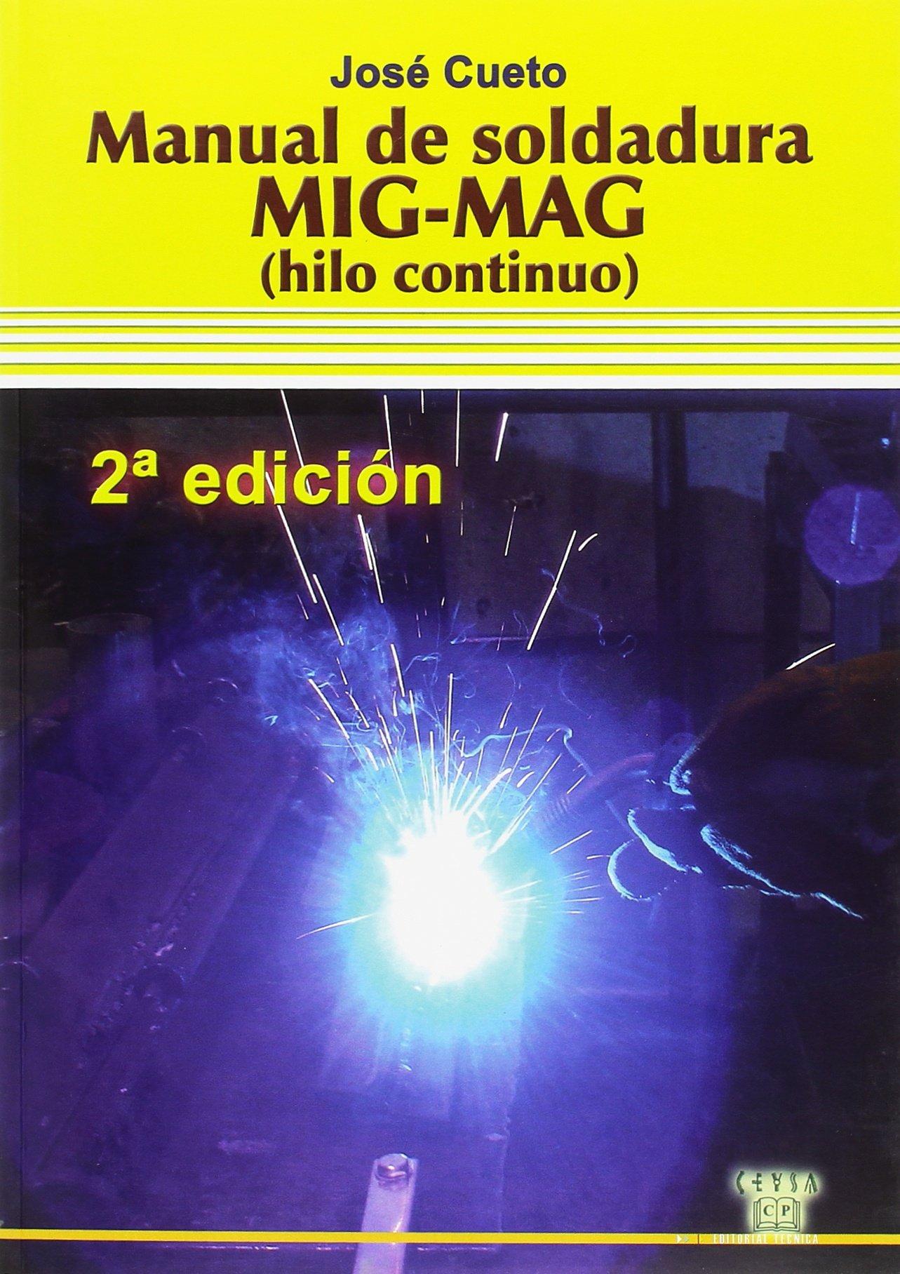 Manual de soldadura mig-mag (hilo continuo): Amazon.es: Jose Cueto ...
