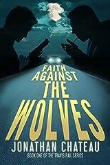Faith Against the Wolves (Travis Rail Series Book 1) Kindle Edition