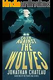 Faith Against the Wolves (Travis Rail Series Book 1)