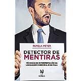 Detector de mentiras: Técnicas de interpretação da linguagem corporal e da fala (Nobilis)