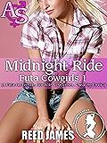 Midnight Ride (Futa Cowgirl 1): (A Futa-on-Female, Hot Wife, Voyeurism, Cheating Erotica) (English Edition)