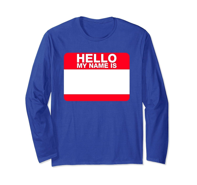 Hello My Name Is - Blank DIY Name Tag Long Sleeve Shirt-alottee gift