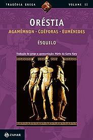 Oréstia: Agamêmnon, Coéforas, Eumênides (Tragédia Grega *)