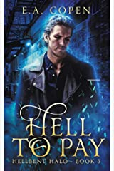 Hell To Pay (Hellbent Halo Book 5) Kindle Edition