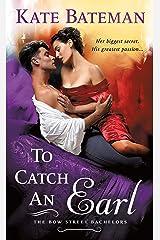 To Catch an Earl: A Bow Street Bachelors Novel Kindle Edition