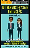 101 Verbos Frasais em Inglês para Negócios (English Edition)