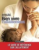 Bien vivre l'allaitement: Le guide de référence sur l'allaitement (PSYCHO SC HUMAI)