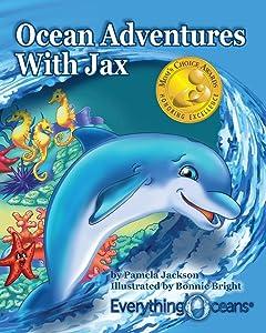 Ocean Adventures With Jax (EverythingOceans Presents) (Mom's Choice Award Recipient)