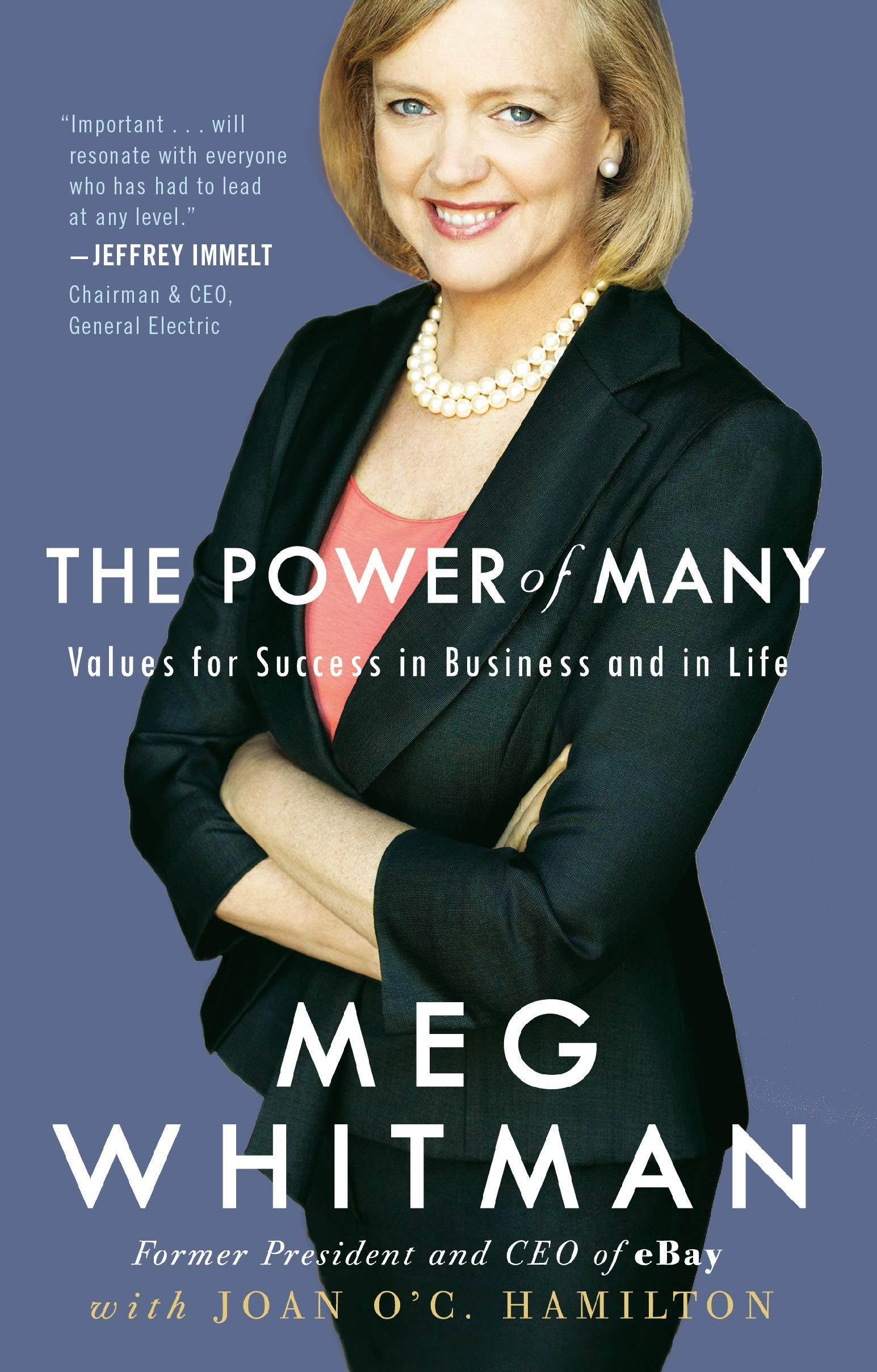Amazon Com The Power Of Many Values For Success In Business And In Life 9780307591227 Whitman Meg Hamilton Joan O C Books