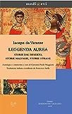 Leggenda  aurea. Storie dal deserto, storie malvagie, storie strane (medi@evi. digital medieval folders)