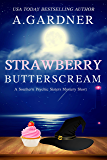 Strawberry Butterscream: A Southern Psychic Sisters Mystery Short