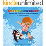 Story for Kids. Handwashing Knight: Sir Andrew Learns to Wash His Hands