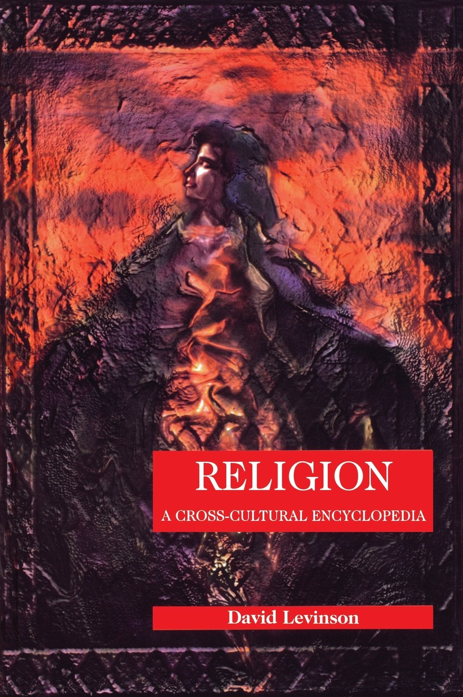 religion a cross cultural encyclopedia human experience david religion a cross cultural encyclopedia human experience david levinson 9780874368659 amazon com books