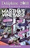 Martha's Vineyard - The Delaplaine 2018 Long Weekend Guide