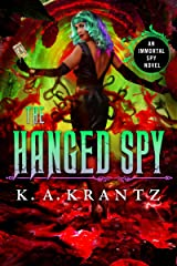 The Hanged Spy (The Immortal Spy Book 4) Kindle Edition