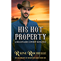 His Hot Property: A Billionaire Cowboy Romance (The Billionaires of Brightside Ranch Book 1) (English Edition)