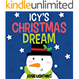 Icy's Christmas Dream: The Story of Believing (Children's Christmas Storybook) (Bedtime Stories)