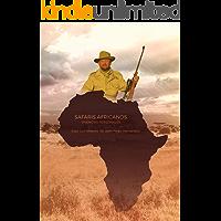SAFARIS AFRICANOS: VIVENCIAS PERSONALES