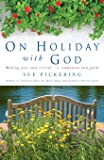 On Holiday with God: Making Your Own Retreat - A Companion and Guide