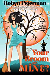 Your Broom or Mine?: Magic and Mayhem Book Eight Kindle Edition
