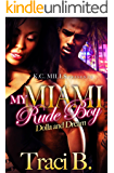 My Miami Rude Boy: Dolla and Dream