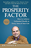 The Prosperity Factor: How To Achieve Unlimited Wealth in Every Area of Your Life (English Edition)