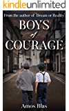 Boys of Courage: A WW2 Historical Novel, Based on a True Story of a Jewish Holocaust Survivor