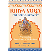 Kriya Yoga for Self-Discovery: Practices for Deep States of Meditation (English Edition)