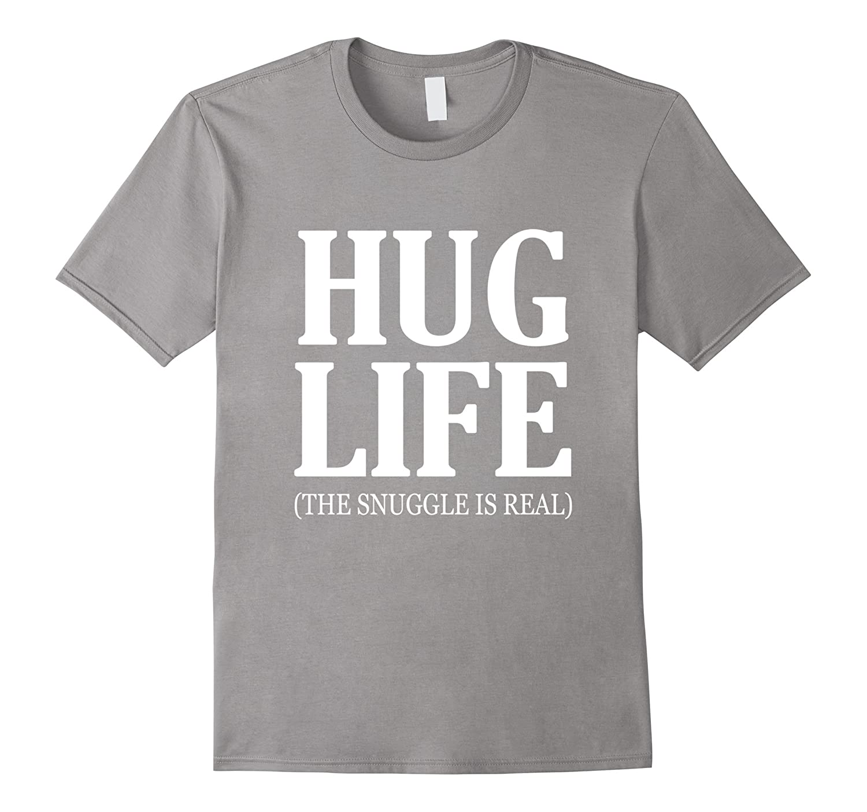 HUG LIFE the snuggle is real white T-Shirt-CD