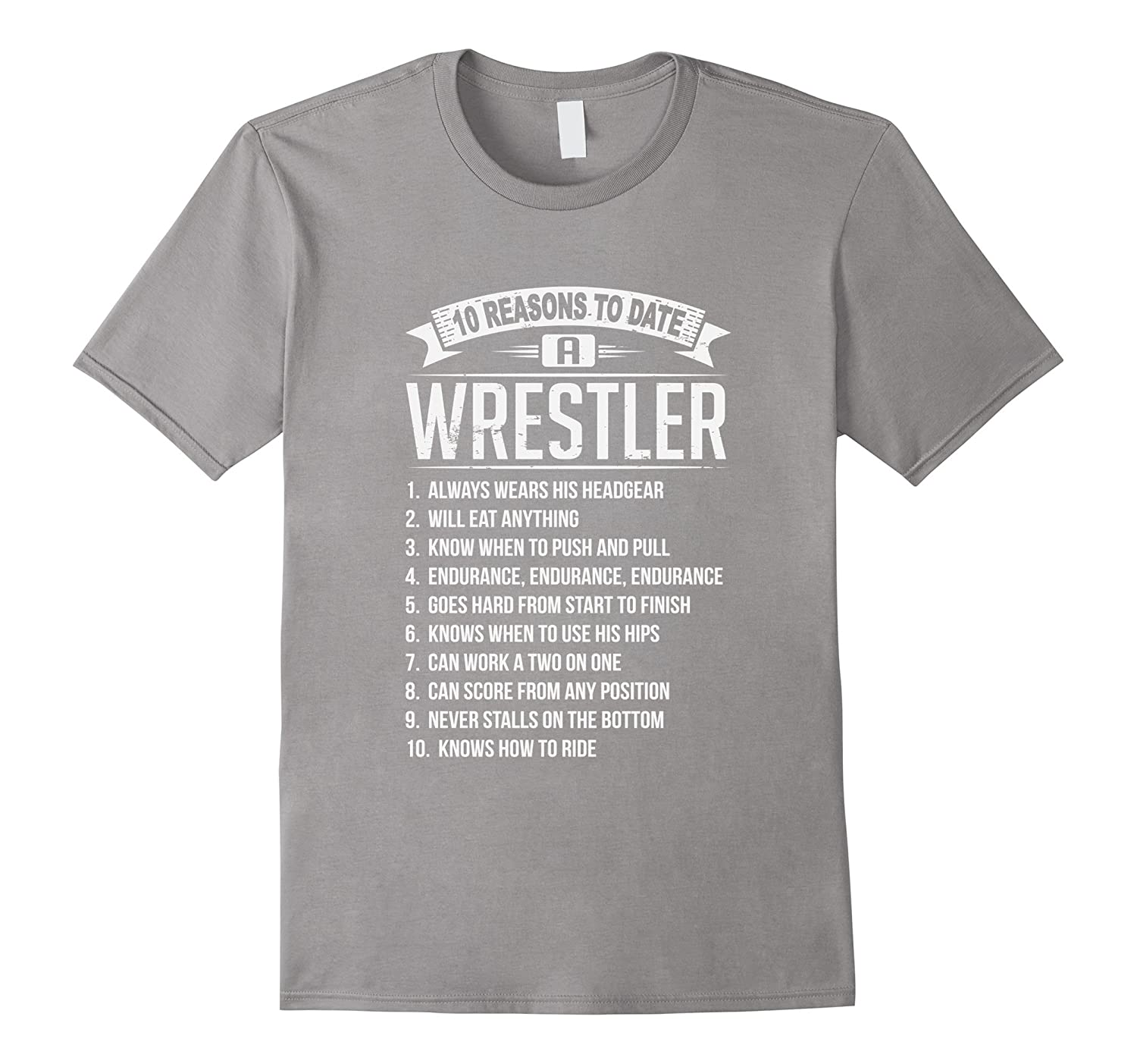 10 Reasons To Date A Wrestler T-Shirt-PL