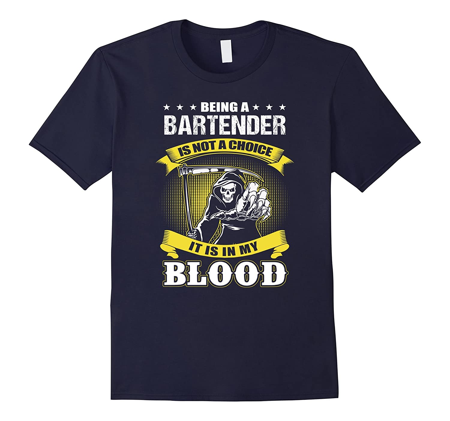 Bartender Is Not A Choice It Is In My Blood T-Shirts-TH